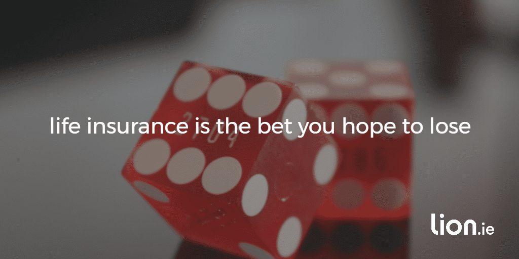 life insurance is the bet you hope to lose test on an image of a pair of dice