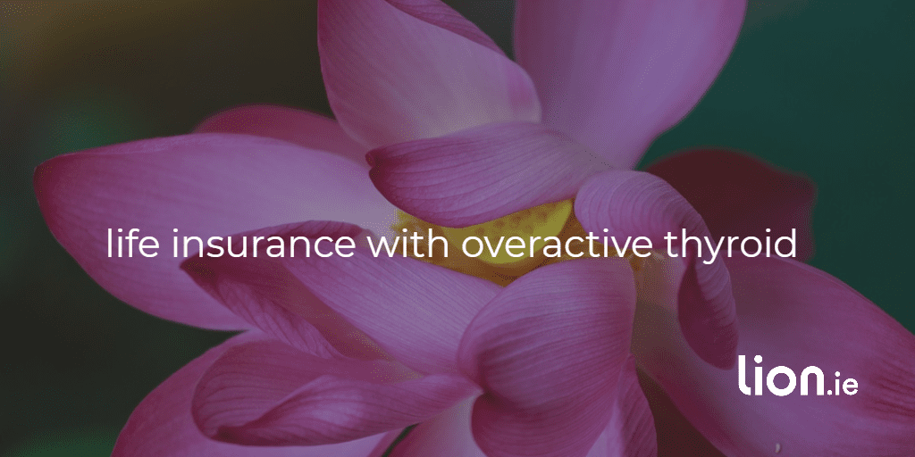 life insurance with overactive thyroid