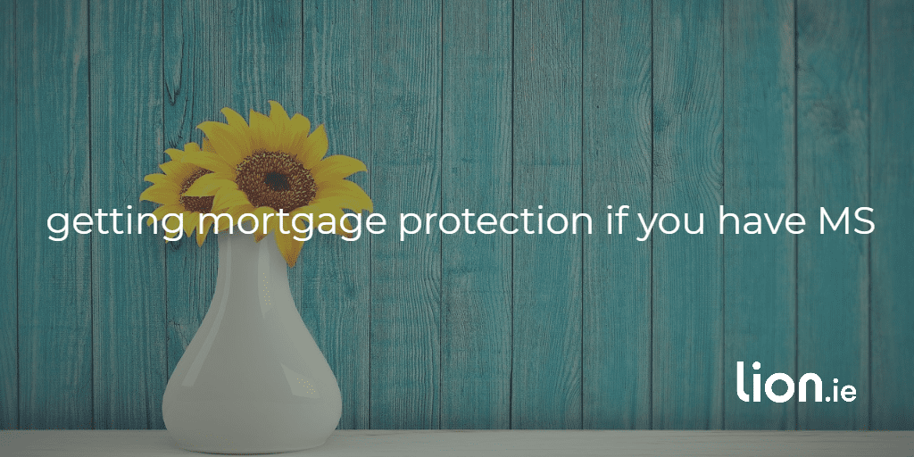 getting mortgage protection if you have MS