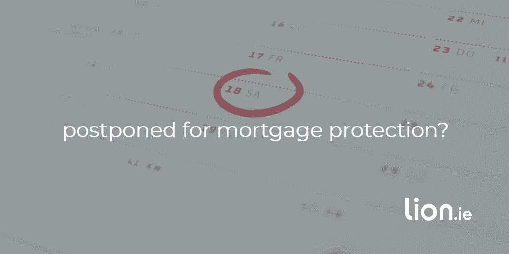 postponed for mortgage protection?
