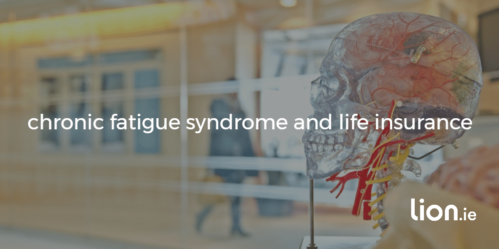chronic fatigue syndrome and life insurance