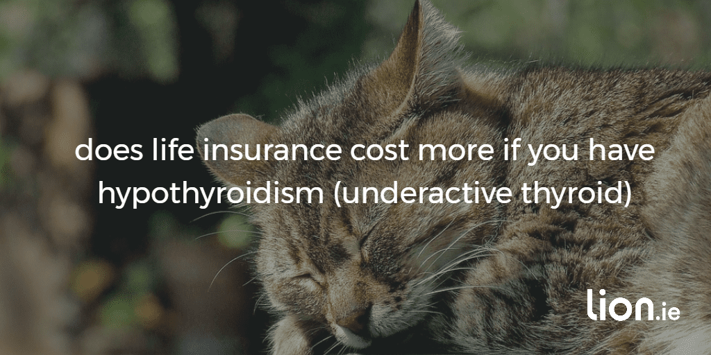 does hypothyroidism affect life insurance