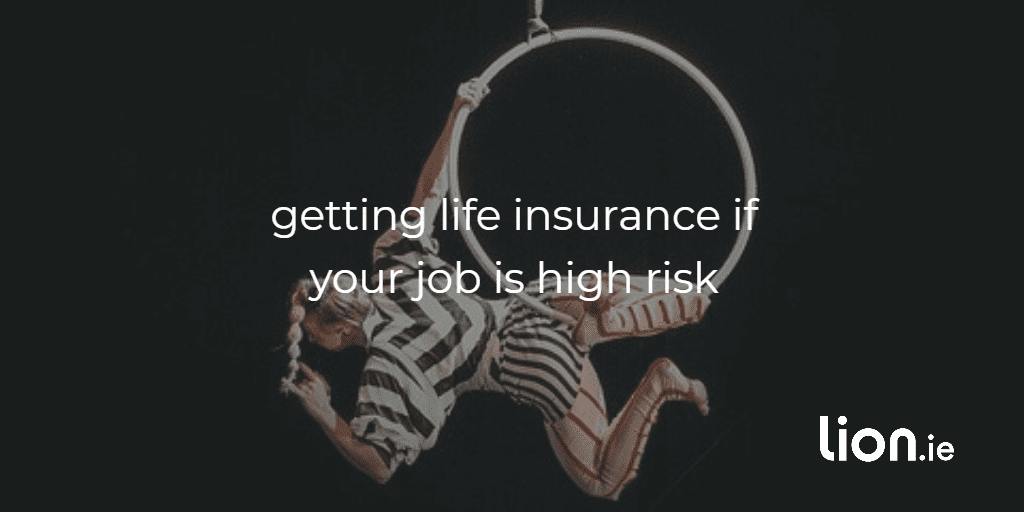 How to get Life Insurance with a dangerous job