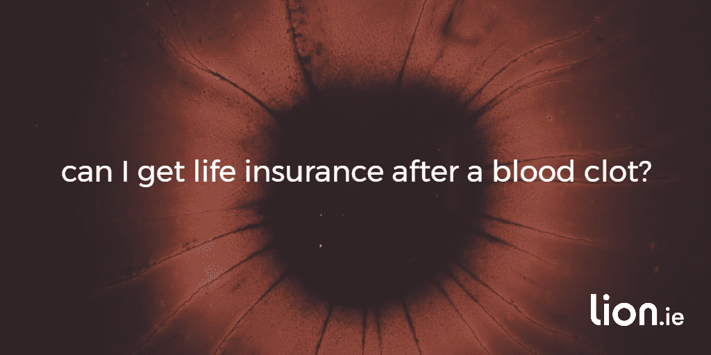 life insurance after a blood clot