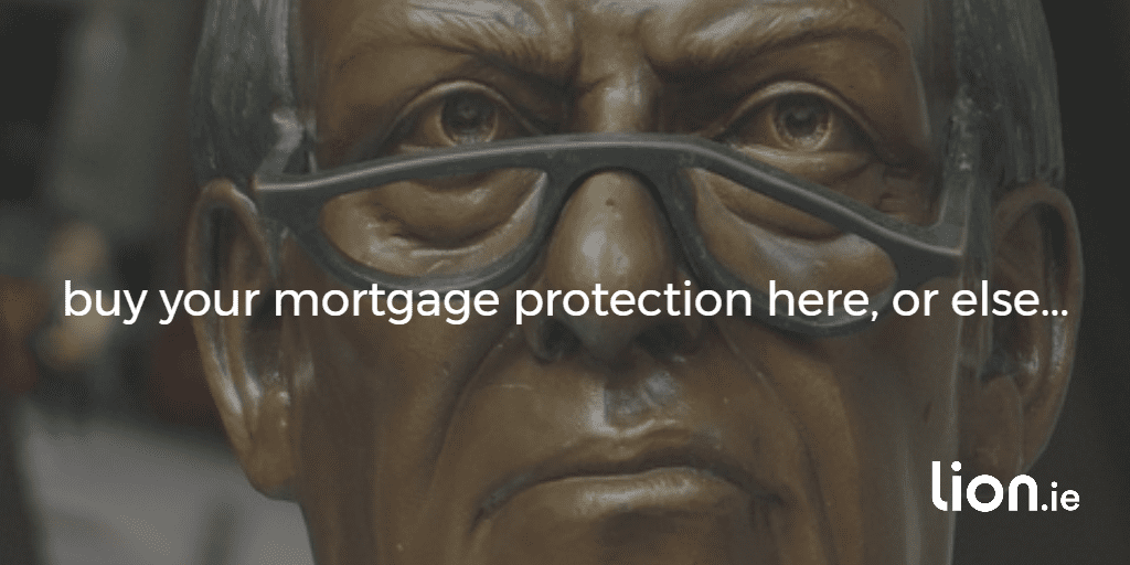 banker saying buy mortgage protection here or else