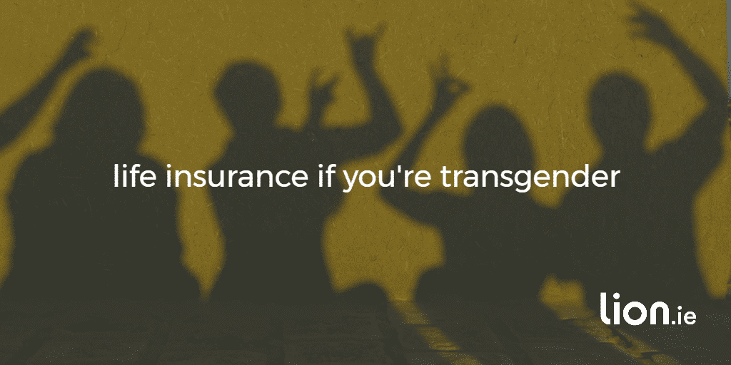 life insurance if you're transgender