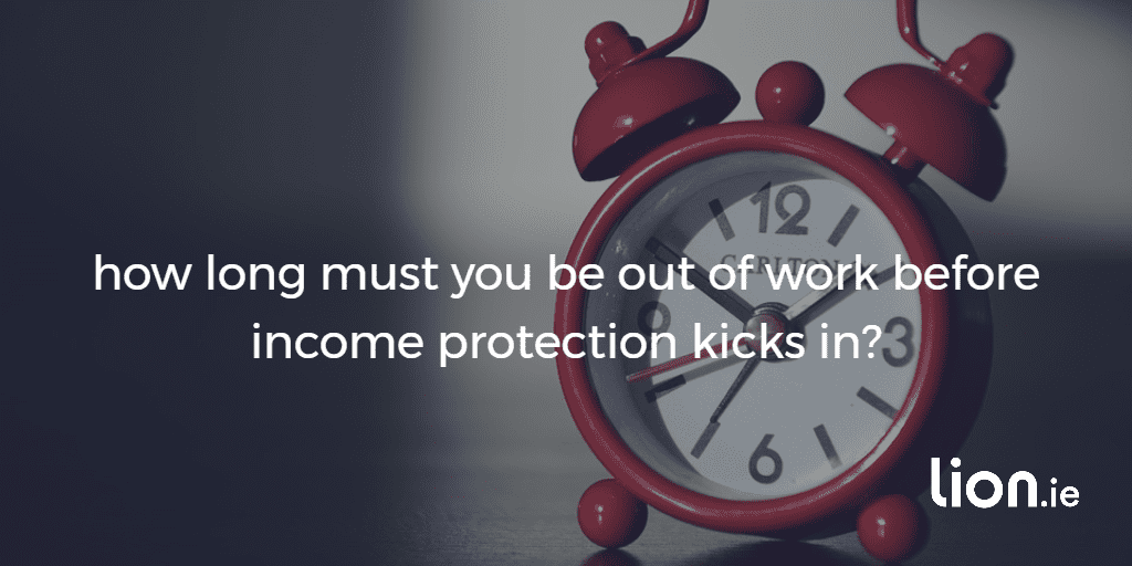 how long before income protection kicks in