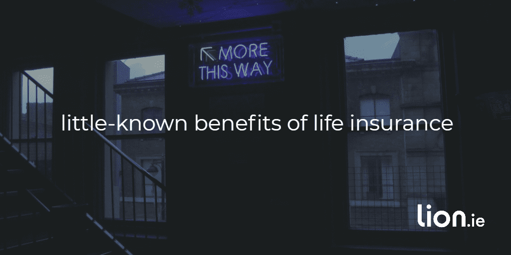 "little known benefits of life insurance text on an image of a sign pointing to the word ""more"""