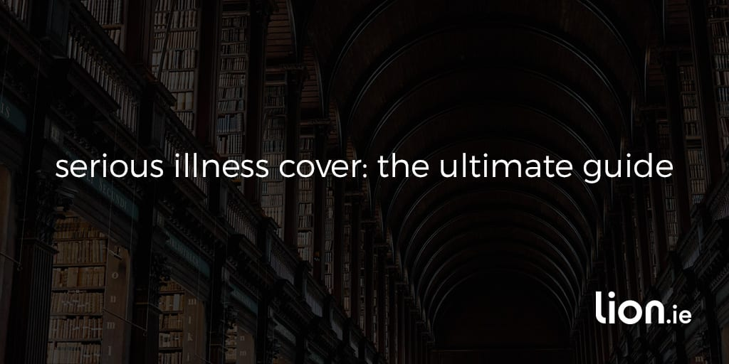 serious_illness_cover_the_ultimate_guide