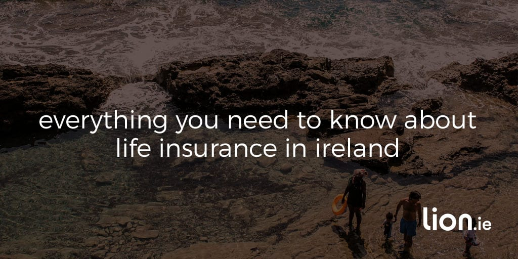 types of life insurance in Ireland