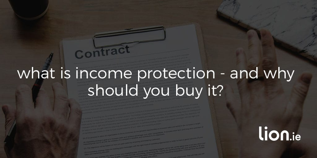 what_is_income_protection_why_should_i_buy_it