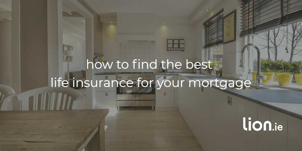 how to find the best life insurance for your mortgage