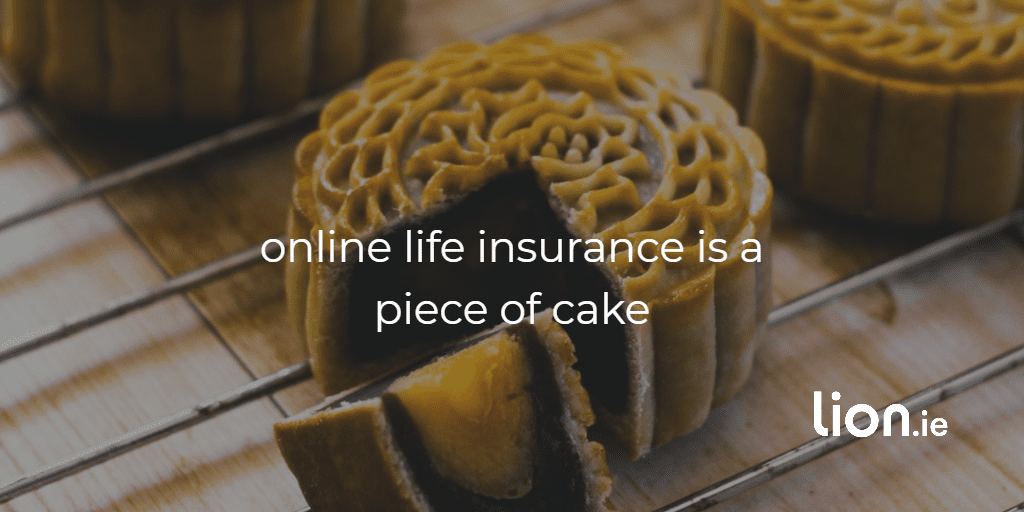 online life insurance is a piece of cake text on image of piece of cake