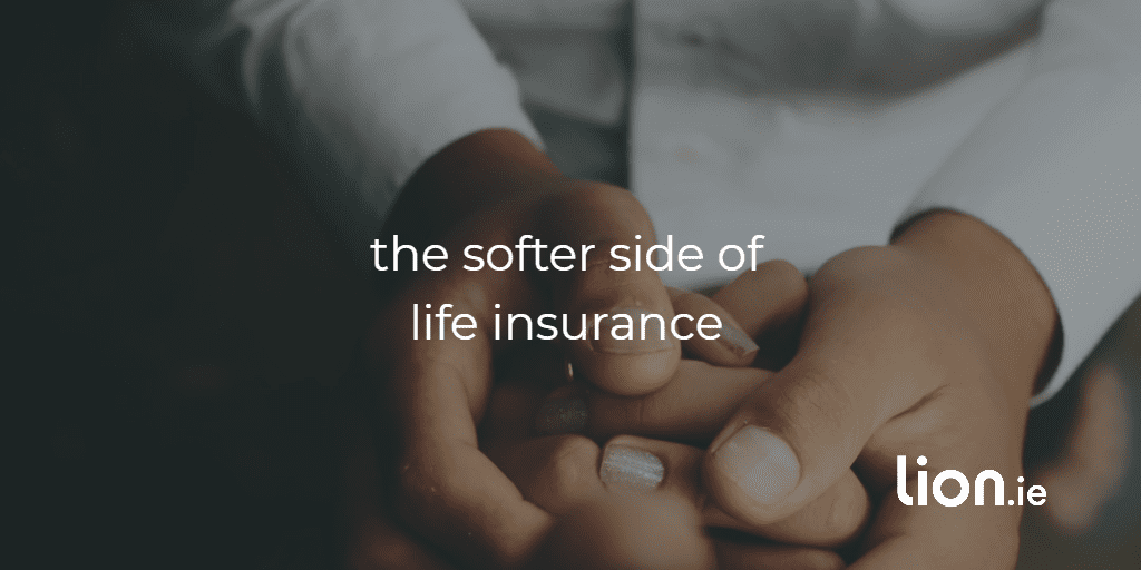 softer side of life insurance text on image of hands holding