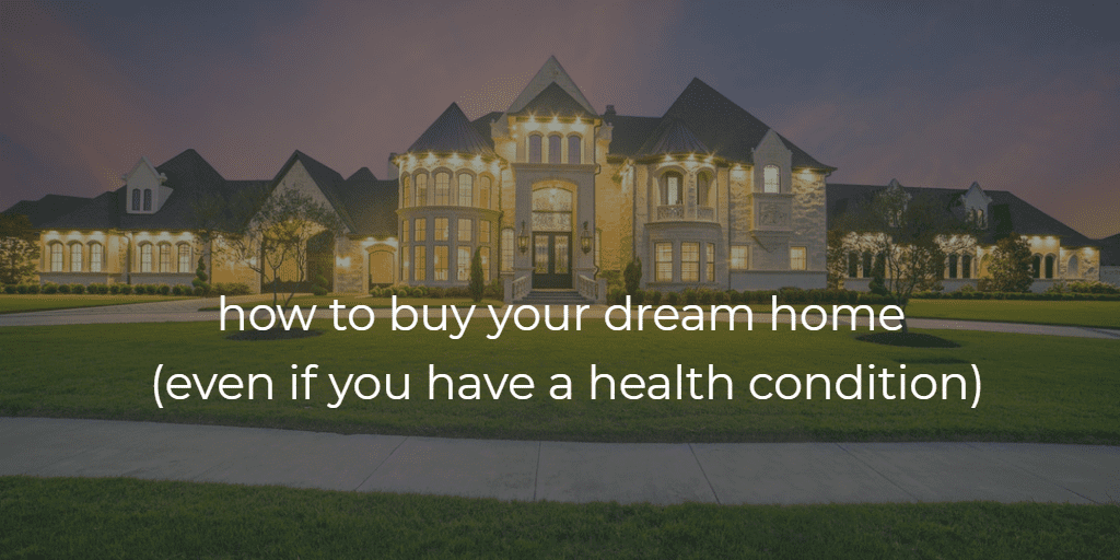 how to get a mortgage if in bad health on image of dream home mansion
