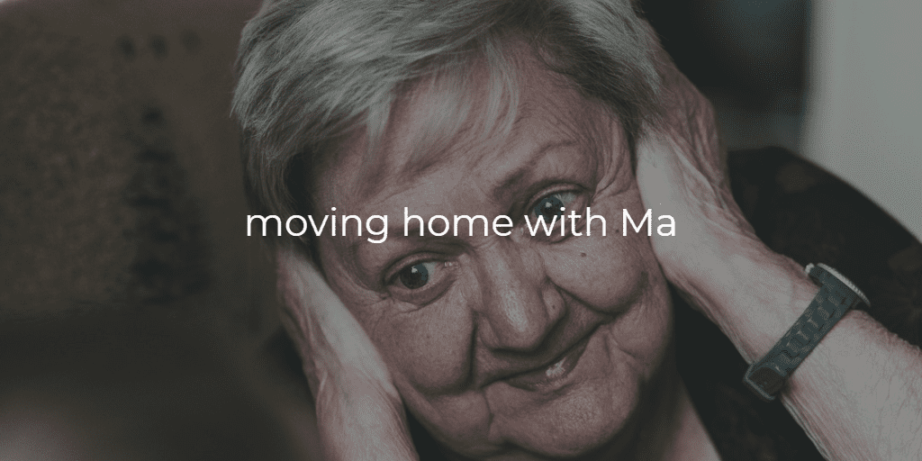 How to Buy a House - Move home with Your Mother - picture of a mother covering her ears