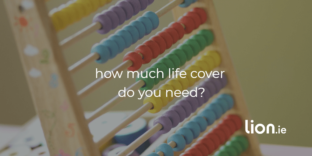 how much life cover do you need?