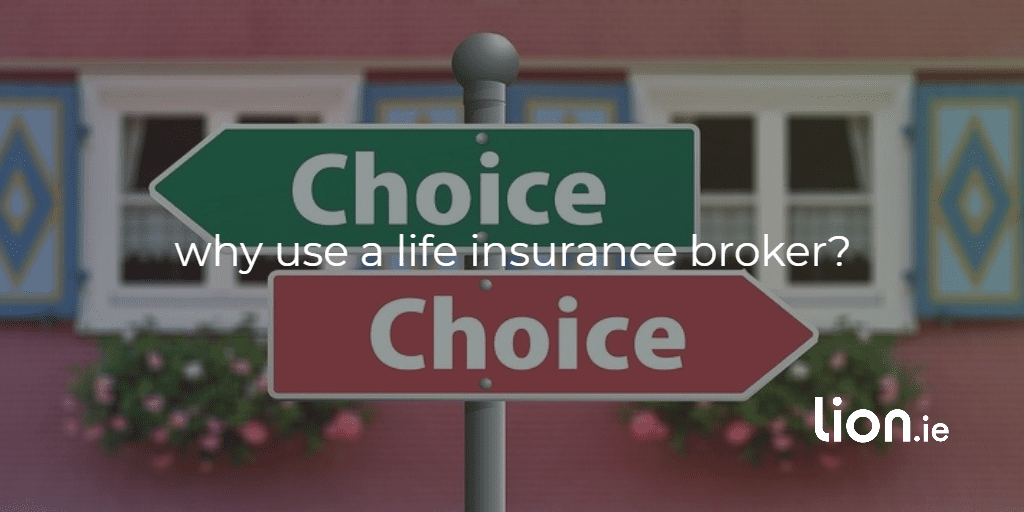 why use a life insurance broker?