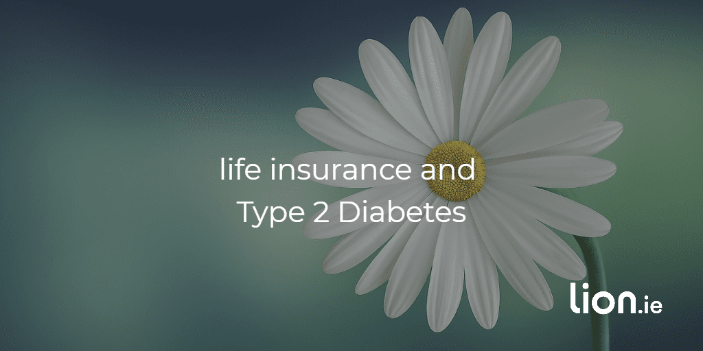 Life insurance with Type 2 Diabetes