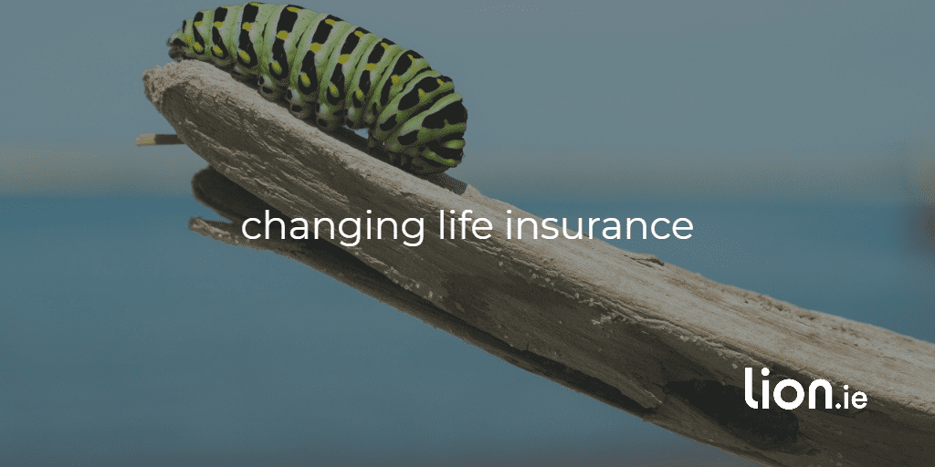changing life insurance
