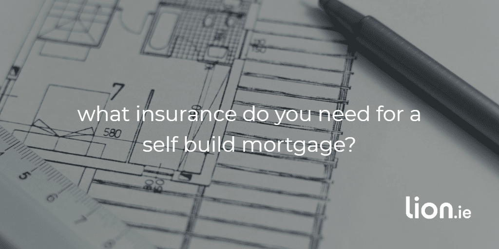 insurance for a self-build mortgage