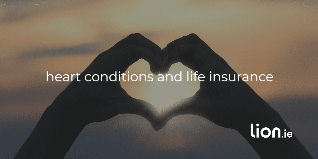 heart condtions and life insurance