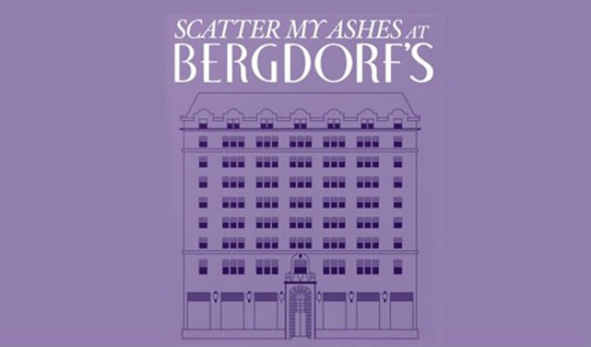 SCATTER MY ASHES AT BERGDORF'S REVIEW & COMPETITION