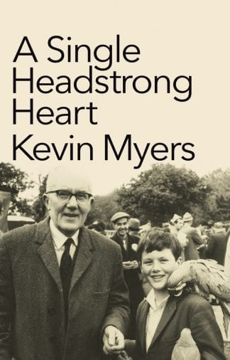 A Single Headstrong Heart Kevin Myers Book Cover