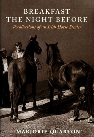 Breakfast The Night Before: Recollections of an Irish Horse Dealer by Marjorie Quarton Lilliput Press book cover
