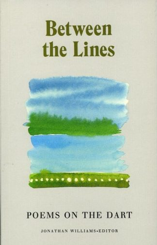 Between the Lines: Poems on the Dart editedby Jonathan Williams published by Lilliput Press book cover