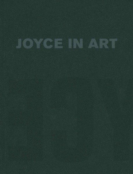 Joyce in Art: Visual Art Inspired by James Joyce By: Christa-Maria Lerm Hayes Lilliput Press Book Cover
