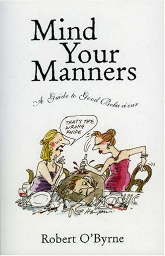 Mind Your Manners A Guide to Good Behaviour Robert O'Byrne Lilliput Press Book Cover