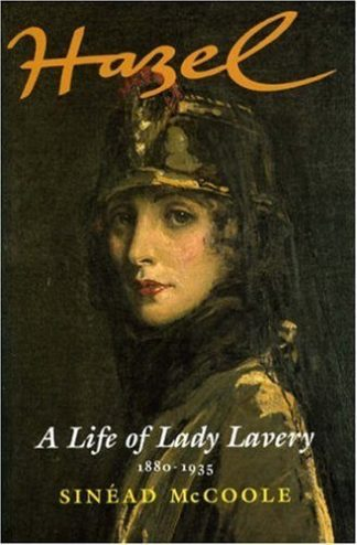 Hazel A Life of Lady Lavery by Sinead McCoole Lilliput Press Book Cover