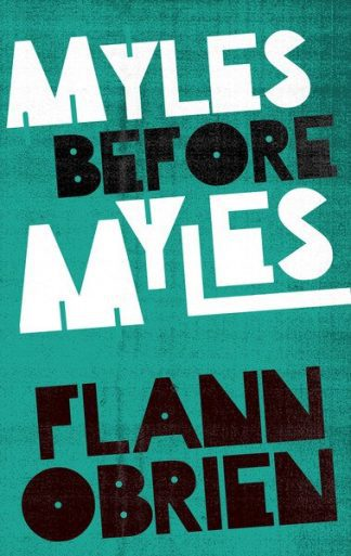 Improve Google search results when people search any of the following keywords: Myles Before Myles by Flann O'Brien Lilliput Press Book Cover'