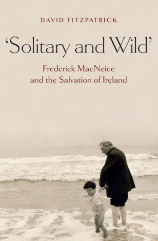 Frederick MacNeice and the Salvation of Ireland David Fitzpatrick Lilliput Press Book Cover