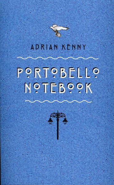 Portobello Notebook Adrian Kenny Lilliput Press Book Cover