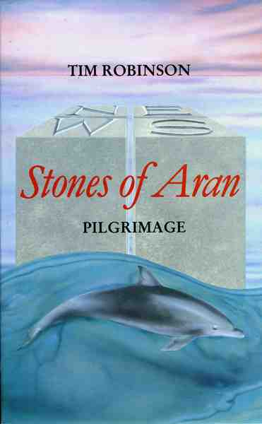 Stones of Aran Pilgrimage Tim Robinson