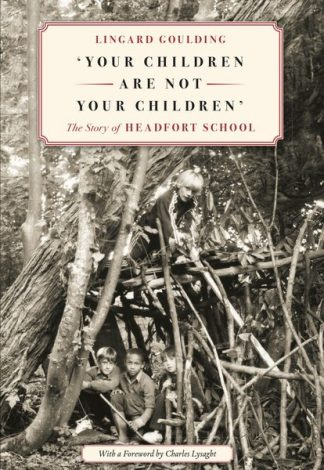 Your Children are not your Children The Story Of Headfort School by Lingard Goulding Lilliput Press Book Cover