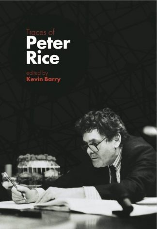 Traces of Peter Rice by Kevin Barry Lilliput Press Book Cover