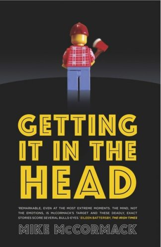 Getting it in the Head Mike McCormack debut collection Lilliput Press Book Cover