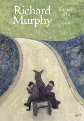 Richard Murphy Poems 1952-2012 Book Cover