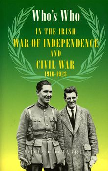 Whos Who in the Irish War of Independence and Civil War: 1619-1923 by Padraic O'Farrell published by Lilliput Press book cover
