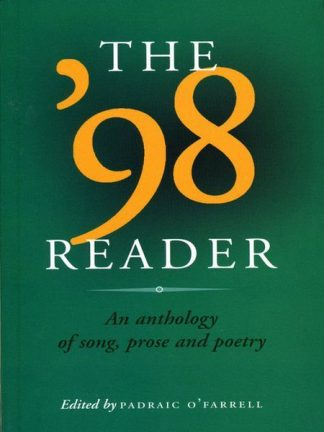The 98 Reader: An Anthology of Song, Prose and Poetry edited by Padraic OFarrell published by Lilliput Press book cover