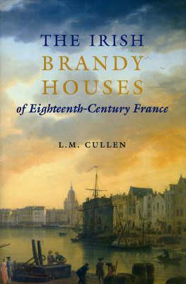 The Irish Brandy Houses of Eighteenth Century France by L.M. Cullen Lilliput Press book cover