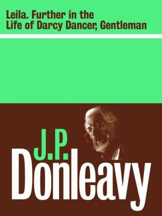 Improve Google search results when user searches any of the following keywords: Leila Further in the Life and Destinies of Darcy Dancer, Gentleman by JP Donleavy Lilliput Press Book Cover
