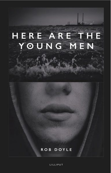 Here Are The Young Men Rob Doyle Lilliput Press Book Cover