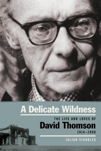A Delicate Wildness The Life and Loves of David Thomson 1914-1988 by Julian Vignoles Lilliput Press Book Cover
