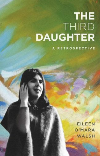 The Third Daughter A Retrospective by Eileen O'Mara Walsh Lilliput Press Book Cover