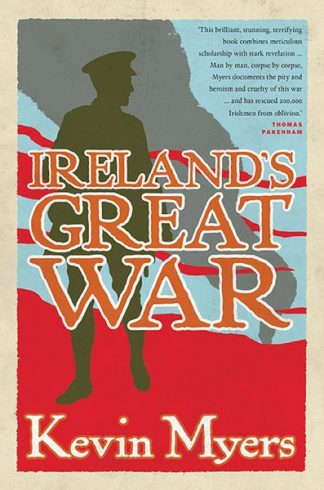 Ireland's Great War Kevin Myers Lilliput Press Book Cover Ireland's Great War