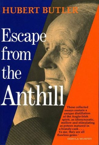 Escape from the Anthill by Hubert Butler Lilliput Press book cover